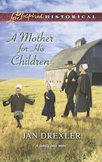 Mother for His Children (Mills & Boon Love Inspired Historical) af Jan Drexler