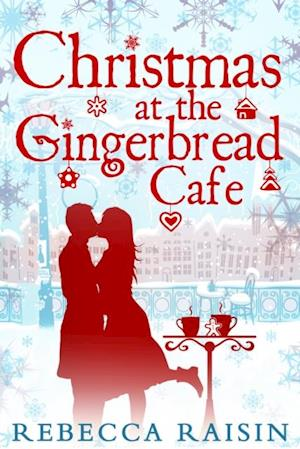 Christmas At The Gingerbread Cafe (The Gingerbread Cafe, Book 1) af Rebecca Raisin