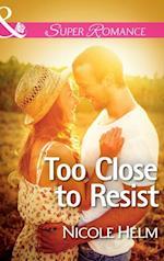 Too Close to Resist (Mills & Boon Superromance) af Nicole Helm