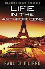 Mammoth Books presents Life in the Anthropocene af Paul Di Filippo