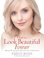 How To Look Beautiful Forever af Emily Rose