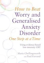How to Beat Worry and Generalised Anxiety Disorder One Step at a Time