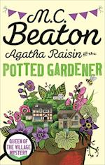 Agatha Raisin and the Potted Gardener af M. C. Beaton