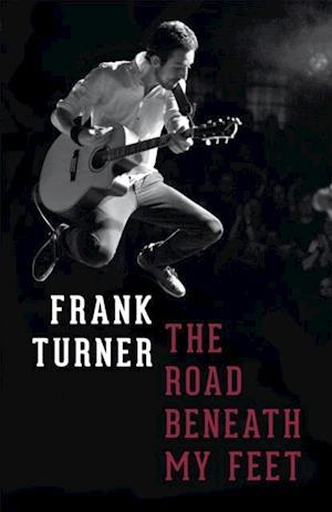 Road Beneath My Feet af Frank Turner