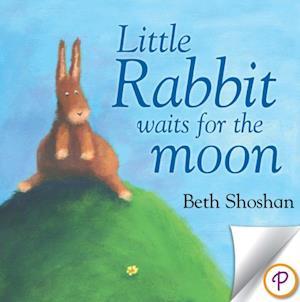 Little Rabbit Waits for the Moon af Beth Shoshan