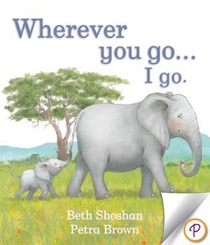 Wherever You Go...I Go. af Beth Shoshan
