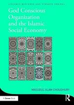 God-Conscious Organization and the Islamic Social Economy (Islamic Business and Finance Series)