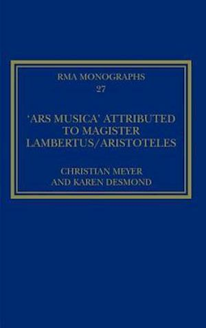 The 'Ars Musica' Attributed to Magister Lambertus/Aristoteles af Christian Meyer