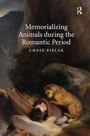 Memorializing Animals During the Romantic Period af Chase Pielak