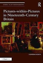 Pictures-Within-Pictures in Nineteenth-Century Britain (Studies in Art Historiography)