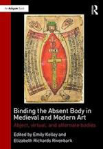 Binding the Absent Body in Medieval and Modern Art