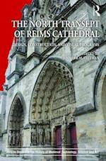 The North Transept of Reims Cathedral (AVISTA Studies in the History of Medieval Technology, Science & Art)