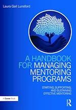 A Handbook for Managing Mentoring Programs