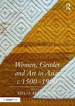 Women, Gender and Art in Asia, c. 1500-1900