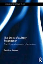 The Ethics of Military Privatization (Military and Defence Ethics)
