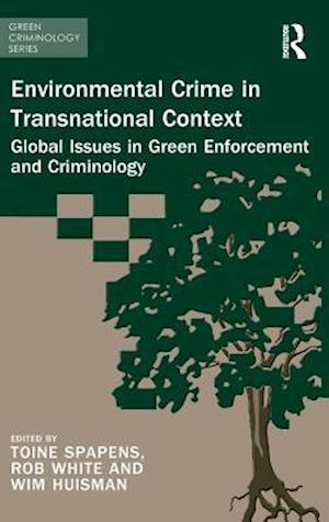 Environmental Crime in Transnational Context af Toine Spapens