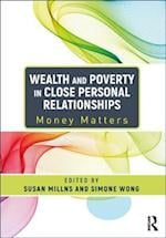 Wealth and Poverty in Close Personal Relationships