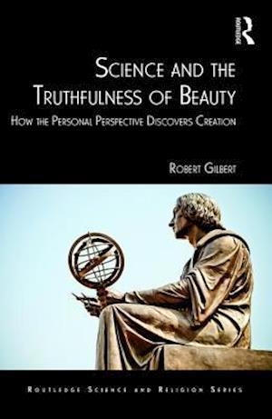 Bog, hardback Science and the Truthfulness of Beauty af Robert Gilbert