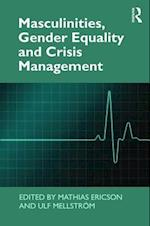 Masculinities, Gender Equality and Crisis Management (Routledge Key Themes in Health and Society)