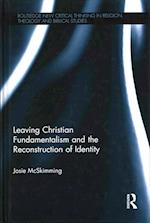 Leaving Christian Fundamentalism and the Re-Construction of Identity af Josie McSkimming