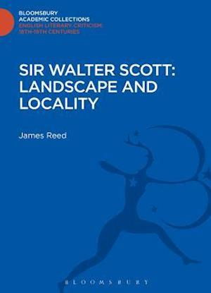 Sir Walter Scott: Landscape and Locality af James Reed