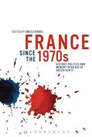 France Since the 1970s af Emile Chabal