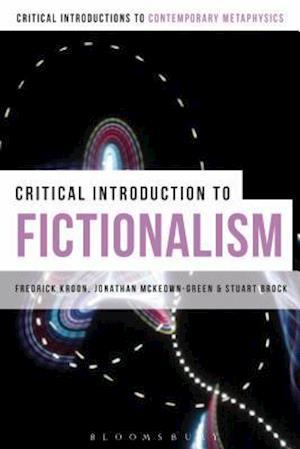 Bog, paperback A Critical Introduction to Fictionalism af Stuart Brock, Fredrick Kroon, Jonathan McKeown-Green