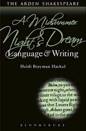 Bog, hardback A Midsummer Night's Dream: Language and Writing af Heidi Brayman Hackel