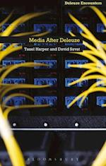 Media After Deleuze (Deleuze Encounters)