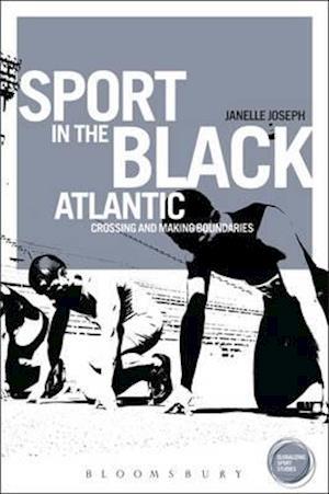 Sport in the Black Atlantic af Janelle Joseph