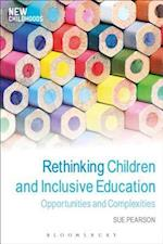 Rethinking Children and Inclusive Education (New Childhoods)