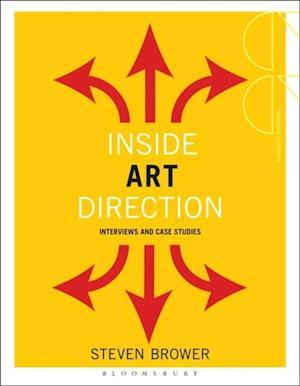Inside Art Direction: Interviews and Case Studies af Steven Brower
