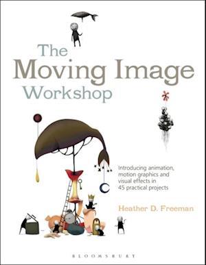 Moving Image Workshop af Heather D. Freeman
