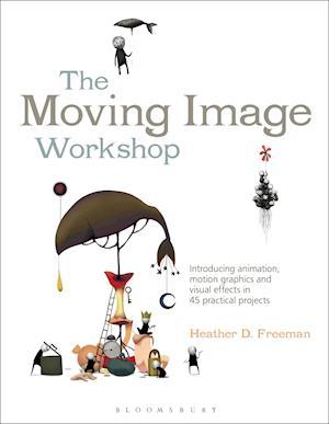 The Moving Image Workshop af Heather D. Freeman
