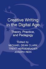 Creative Writing in the Digital Age af Michael Dean Clark