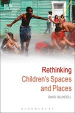 Rethinking Children's Spaces and Places (New Childhoods)