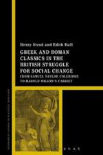 Greek and Roman Classics in the British Struggle for Social Reform af Henry Stead