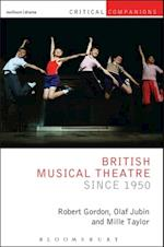 British Musical Theatre since 1950 (Critical Companions)