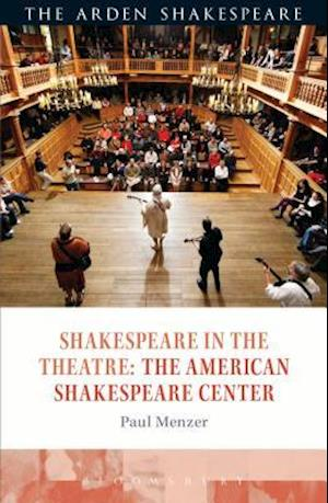 Bog, hardback Shakespeare in the Theatre the American Shakespeare Center af Paul Menzer