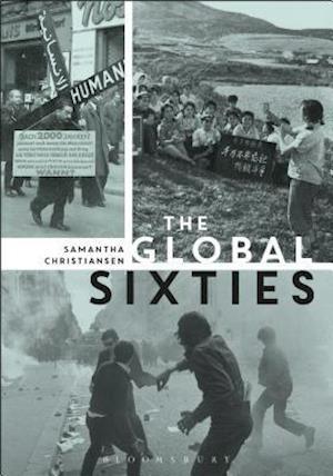 The Global Sixties af Samantha Christiansen