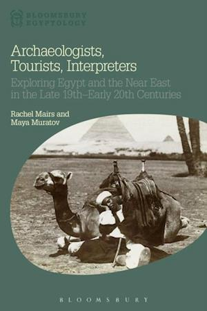 Archaeologists, Tourists, Interpreters af Rachel Mairs