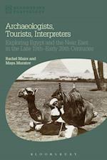 Archaeologists, Tourists, Interpreters af Rachel Mairs