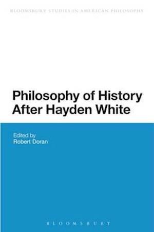 Philosophy of History After Hayden White af Robert Doran