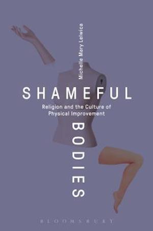 Bog, paperback Shameful Bodies af Michelle Mary Lelwica