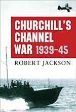 Churchill s Channel War (Osprey Digital)