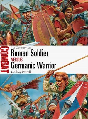 Roman Soldier vs Germanic Warrior af Lindsay Powell