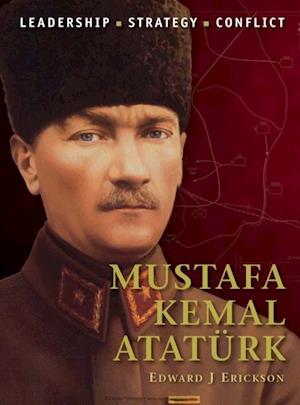Mustafa Kemal Atat rk af Edward Erickson