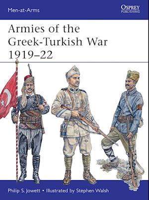 Armies of the Greek-Turkish War 1919-22 af Philip S. Jowett