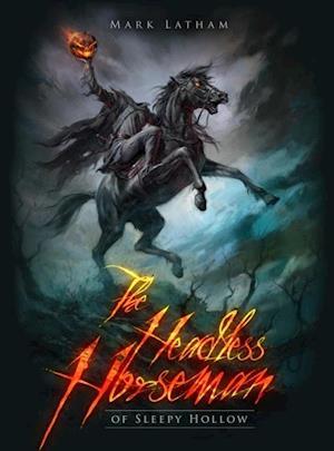 Headless Horseman of Sleepy Hollow af Mark Latham