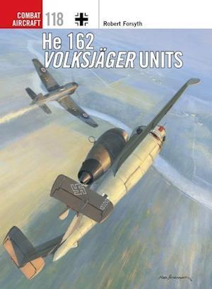Bog, paperback He 162 Volksjager Units af Robert Forsyth